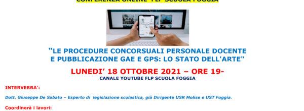 """CONFERENZA ONLINE IN DIRETTA """"LE PROCEDURE CONCORSUALI PERSONALE DOCENTE E PUBBLICAZIONE GAE E GPS: LO STATO DELL'ARTE"""" LUNEDI' 18 OTTOBRE – ORE 19- CANALE YOUTUBE FLP SCUOLA FOGGIA-"""